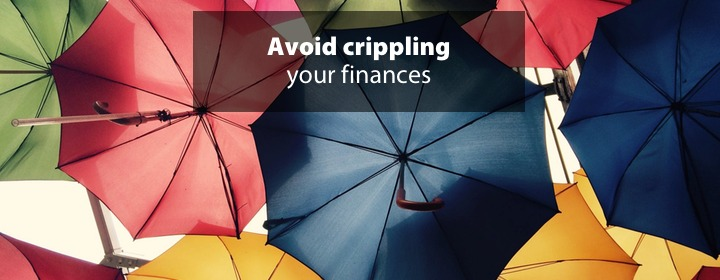 Avoid crippling your finances